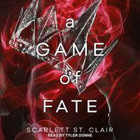 A Game of Fate - Scarlett St. Clair