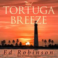Tortuga Breeze - Ed Robinson