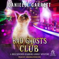Bad Ghosts Club - Danielle Garrett