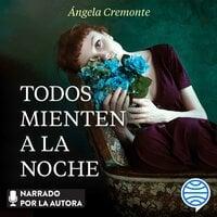 Todos mienten a la noche - Ángela Cremonte