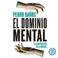 El dominio mental - Pedro Baños Bajo
