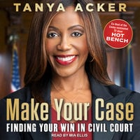 Make Your Case: Finding Your Win in Civil Court - Tanya Acker