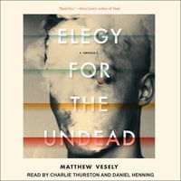 Elegy for the Undead - Matthew Vesely