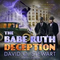 The Babe Ruth Deception - David O. Stewart