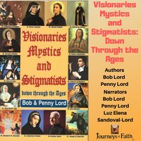 Visionaries Mystics and Stigmatists: Down Through the Ages - Bob Lord, Penny Lord
