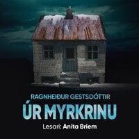 Úr myrkrinu - Ragnheiður Gestsdóttir