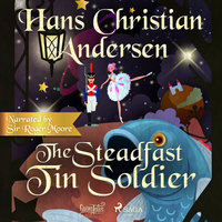 The Steadfast Tin Soldier - Hans Christian Andersen