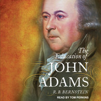 The Education of John Adams - R.B. Bernstein