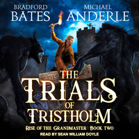 The Trials of Tristholm - Michael Anderle, Bradford Bates