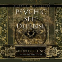 Psychic Self-Defense - Dion Fortune