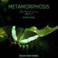Metamorphosis - Diana Kane