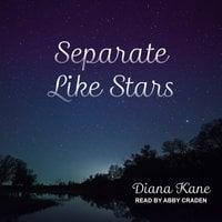 Separate Like Stars - Diana Kane