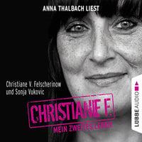 Christiane F. - Mein zweites Leben - Christiane V. Felscherinow, Sonja Vukovic