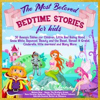 The Most Beloved Bedtime Stories for kids: 30 Aesop's Fables for Children, Little Red Riding Hood, Snow White, Rapunzel, Beauty and the Beast, Hensel & Gretel, Cinderella, Little Mermaid and Many More - Charles Perrault, Aesop, Hans Christian Andersen, The Brothers Grimm, Richard Johnson, Gabrielle-Suzanne Barbot De Villeneuve, Melanie Rose