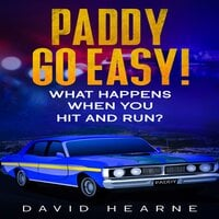 Paddy, Go Easy! What Happens When You Hit And Run? - David Hearne