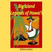 Big Island Legends of Hawai'i - Elithe Kahn - AKA Lani Goose