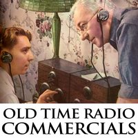 Old Time Radio Commercials - Old Time Radio