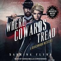 Where Cowards Tread - Sabrina Flynn