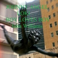 Johnny Angel Loki Boy Loves Boy - John Williams
