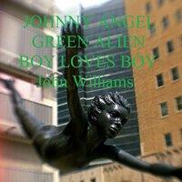 Johnny Angel Green Alien Boy Loves Boy - John Wiliams