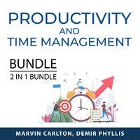 Productivity and Time Management Bundle, Extreme Productivity and Multiply Your TIme - Marvin Carlton, Demir Phyllis