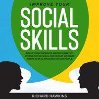 Improve Your Social Skills - Richard Hawkins