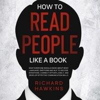 How to Read People Like a Book - Richard Hawkins