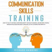Communication Skills Training - Richard Hawkins