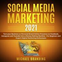Social Media Marketing 2021 - Michael Branding