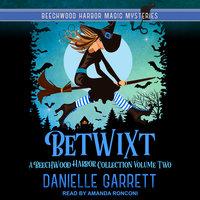 Betwixt - Danielle Garrett