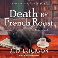 Death by French Roast - Alex Erickson