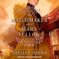 The Matchmaker Wore Mars Yellow - Shelley Adina