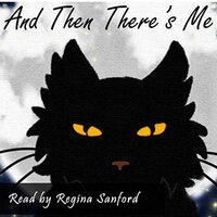 And Then There's Me : Part One - Regina Sanford