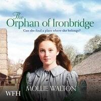 The Orphan of Ironbridge - Mollie Walton