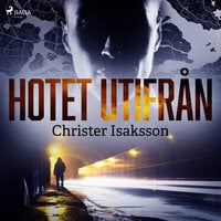 Hotet utifrån - Christer Isaksson