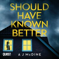 Should Have Known Better - A J McDine