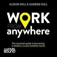 Work from Anywhere: How to become a world-class distributed team - Alison Hill, Darren Hill