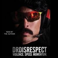 Violence. Speed. Momentum. - Dr Disrespect