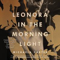 Leonora in the Morning Light - Michaela Carter