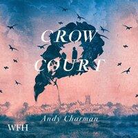 Crow Court - Andy Charman