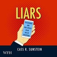 Liars: Falsehoods and Free Speech in an Age of Deception - Cass R. Sunstein