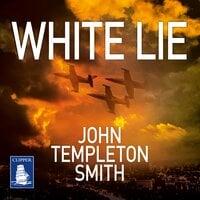 White Lie: John Winter Book 1 - John Templeton Smith