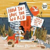 How to Save the World with a Chicken and an Egg - Emma Shevah
