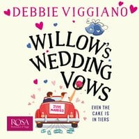 Willow's Wedding Vows : A Laugh out Loud romantic comedy with a twist! - Debbie Viggiano