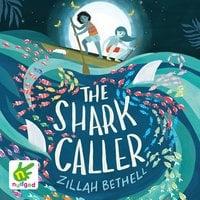 The Shark Caller - Zillah Bethell