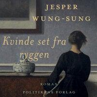 Kvinde set fra ryggen - Jesper Wung-Sung