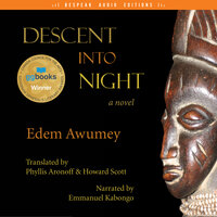 Descent Into Night - Edem Awumey
