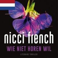 Wie niet horen wil - Nederlands gesproken - Nicci French