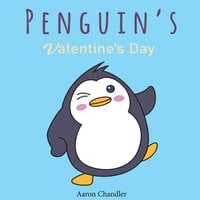 Penguin's Valentine's Day: Bedtime stories for Kids ages 3-5