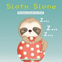 Sloth Slone Kindness Books for Kids : Grateful - Aaron Chandler